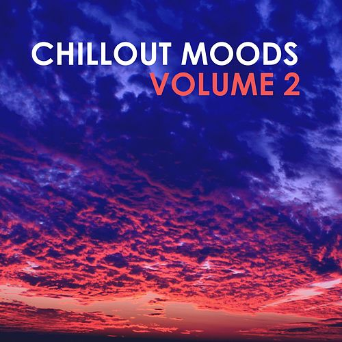 Chillout Moods, Vol. 2 von Various Artists