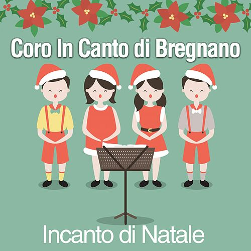 Incanto di Natale di Coro In Canto di Bregnano