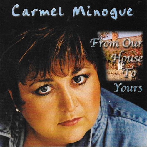 From Our House to Yours by Carmel Minogue