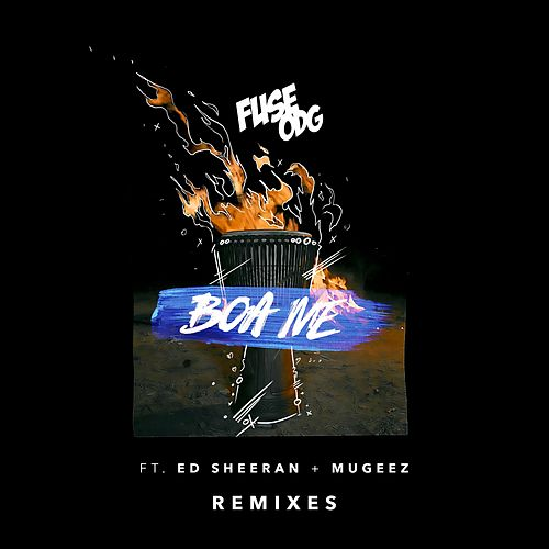 Boa Me (feat. Ed Sheeran & Mugeez) (Remixes) by Fuse ODG