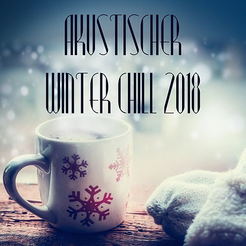 Akustischer Winter Chill 2018 by Various Artists