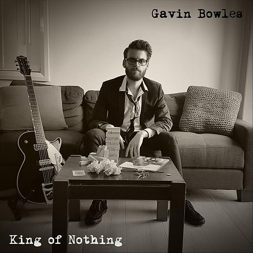 King of Nothing by Gavin Bowles