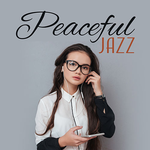 Peaceful Jazz – Pure Mind, Soothing Sounds for Relax, Stress Relief, Smooth Jazz to Rest, Gentle Piano Music de Acoustic Hits