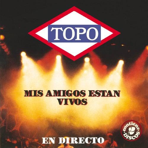 Mis Amigos Estan Vivos by Topo
