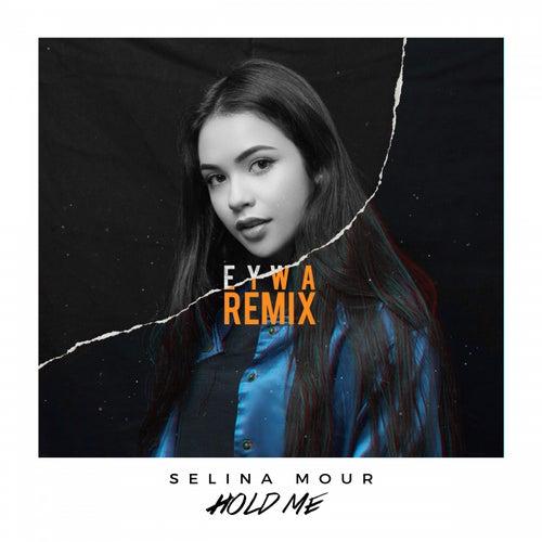 Hold Me (EYWA Remix) de Selina Mour