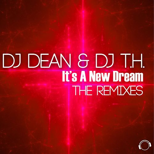 It's a New Dream (The Remixes) by DJ Dean