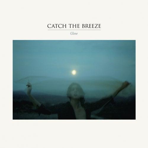 Glow by Catch The Breeze