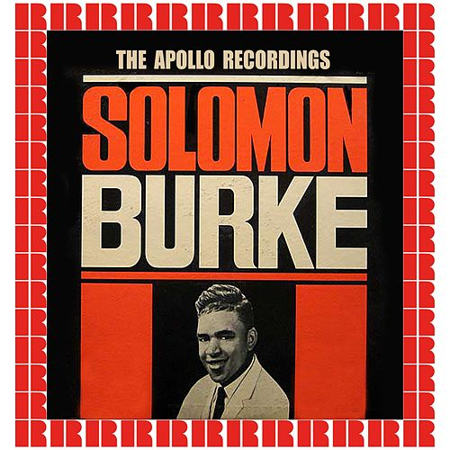 The Apollo Recordings (Hd Remastered Edition) by Solomon Burke