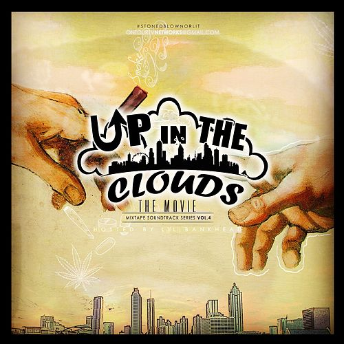 Up in the Clouds (Mixtape Soundtrack Series), Vol. 4 von Various Artists