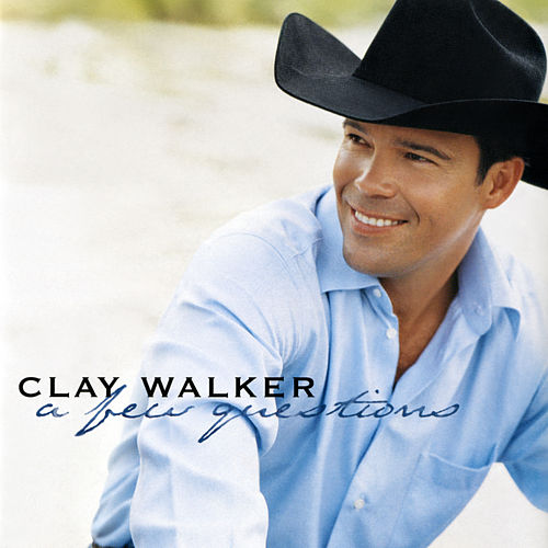 A Few Questions de Clay Walker