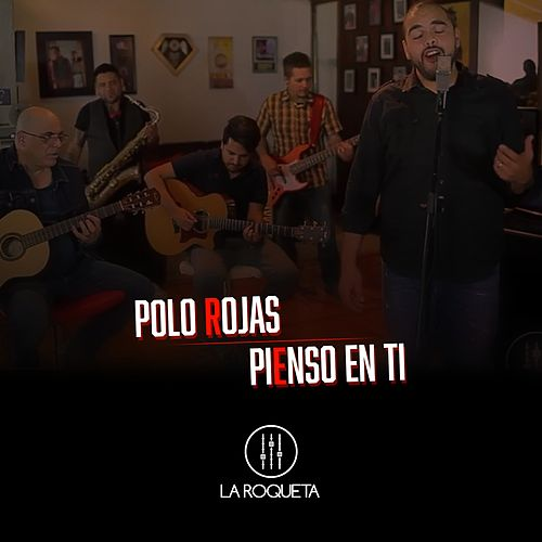 Pienso en Ti by Polo Rojas