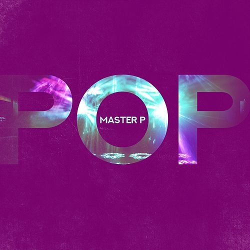 Pop by Master P