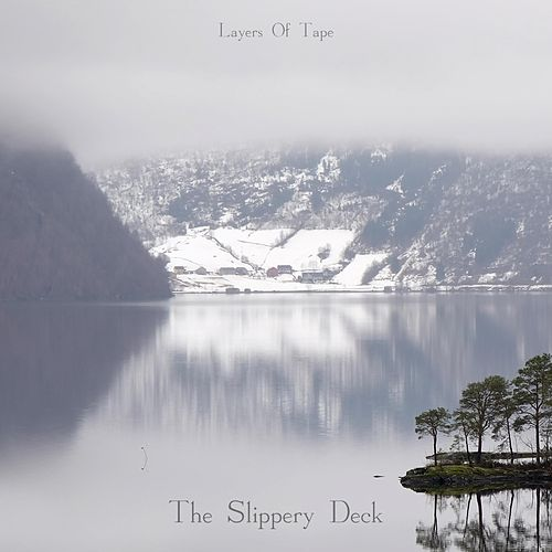 The Slippery Deck by Layers Of Tape