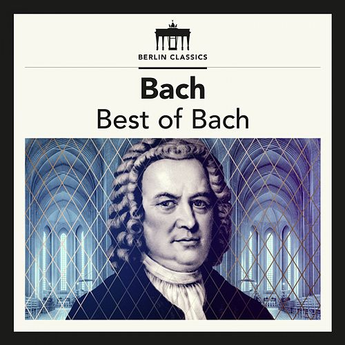 Bach: Best of Bach by Various Artists
