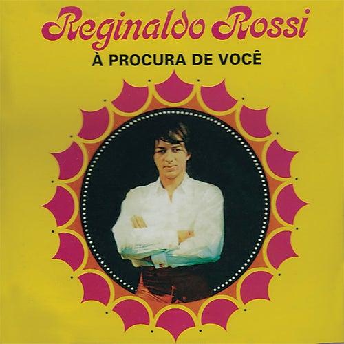 À Procura de Você de Reginaldo Rossi
