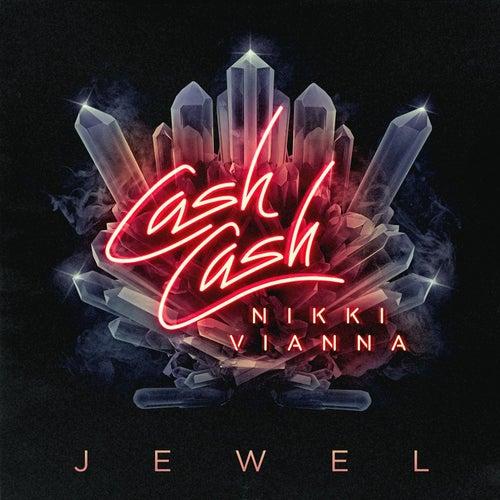Jewel (feat. Nikki Vianna) by Cash Cash