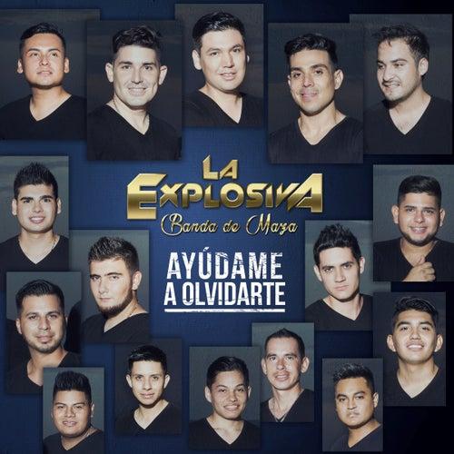 Ayúdame a Olvidarte by La Explosiva Banda De Maza