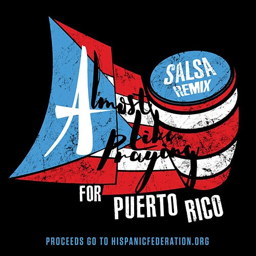 Almost Like Praying (feat. Artists for Puerto Rico) (Salsa Remix) by Lin-Manuel Miranda