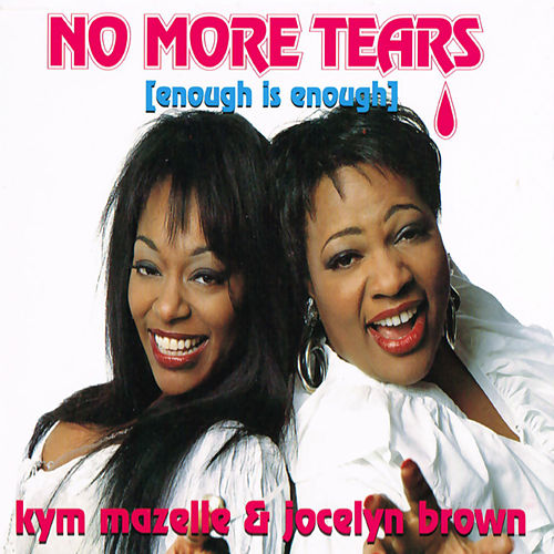 No More Tears (Enough Is Enough) by Jocelyn Brown