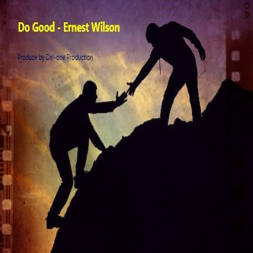 Do Good by Ernest Wilson
