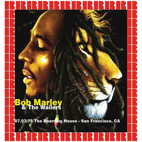 The Boarding House, San Francisco, 1975 (Hd Remastered Edition) by Bob Marley & The Wailers