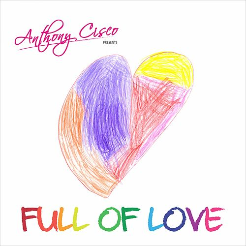 Full of Love de Anthony Cisco