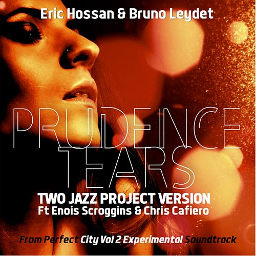 Prudence Tears Two Jazz Project Version by Eric Hossan