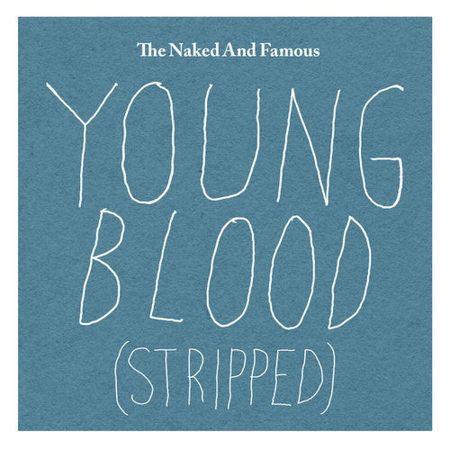 Young Blood (Stripped) de The Naked And Famous