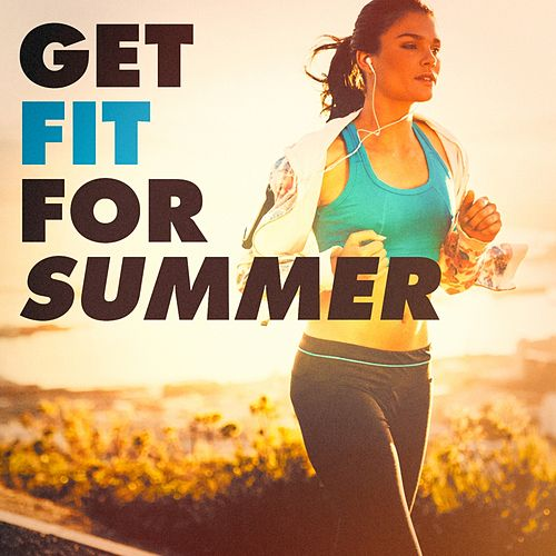 Get Fit for the Summer de Various Artists