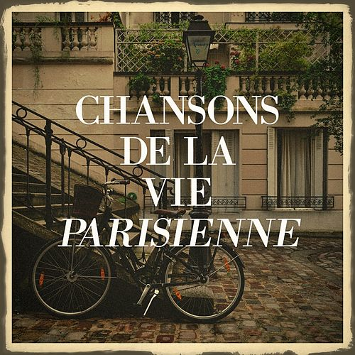 Chansons de la vie parisienne de Various Artists