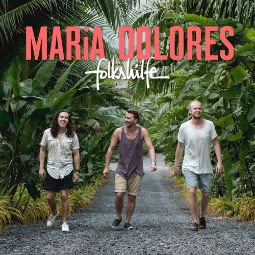 Maria Dolores (Radio Edit) von Folkshilfe