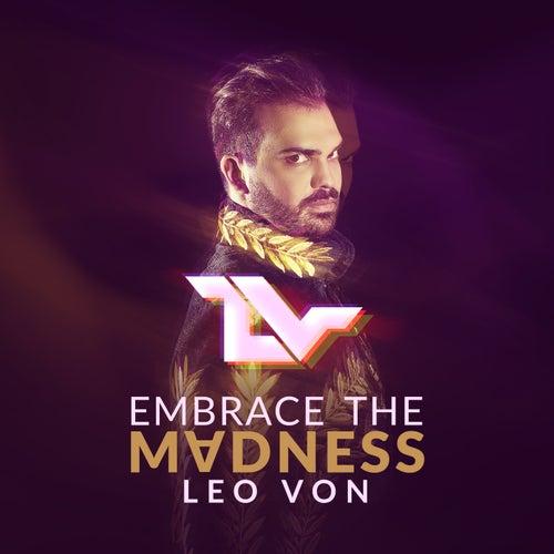 Embrace the Madness von Leo Von