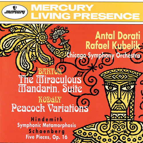 Bartók: The Miraculous Mandarin Suite / Kodály: Peacock Variations / Hindemith: Symphonic Metamorphoses on Themes by Weber / Schoenberg: 5 Pieces for Orchestra de Chicago Symphony Orchestra