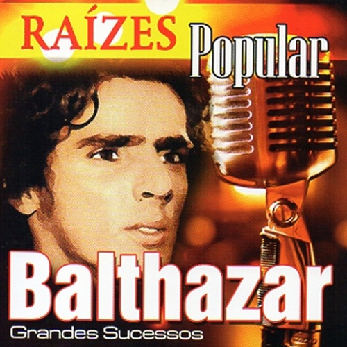 Raízes Popular (Grandes Sucessos) by Balthazar