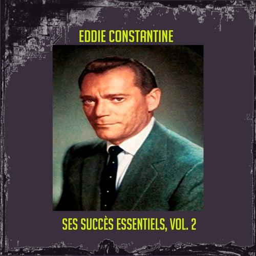 Eddie Constantine - Ses Succès Essentiels, Vol. 2 de Eddie Constantine
