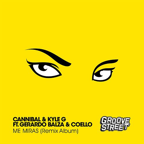 Me Miras by Cannibal