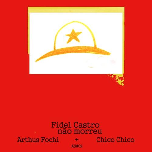 Fidel Castro Não Morreu de Arthus Fochi