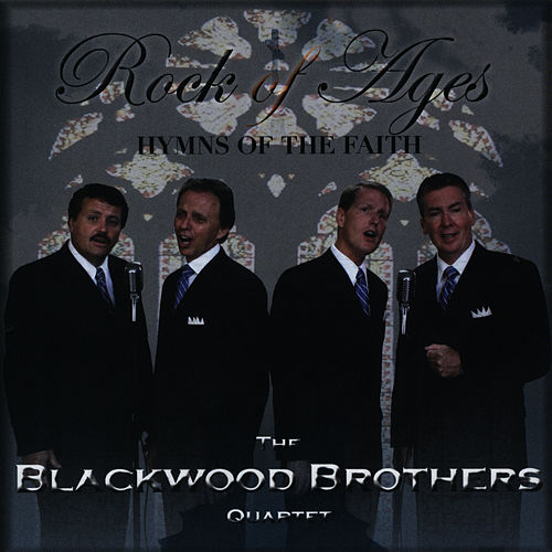Rock Of Ages- Hymns Of The Faith by Blackwood Brothers Quartet