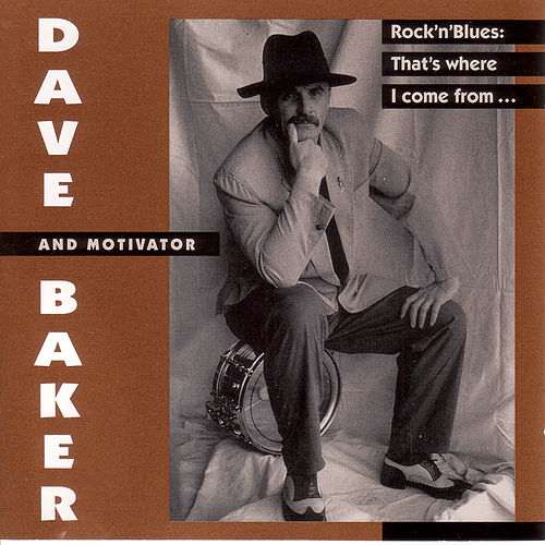 Rock'nBlues: That's Where I Come From... de Dave Baker