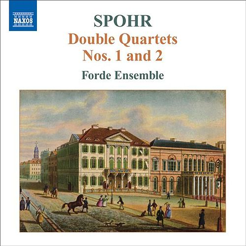 SPOHR, L.: Double String Quartets, Vol. 1 (Forde Ensemble) - Nos. 1 and 2 von Forde Ensemble