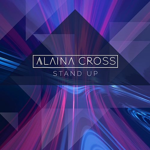 Stand Up de Alaina Cross
