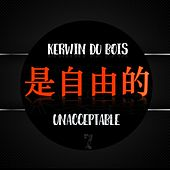 Unacceptable by Kerwin Du Bois
