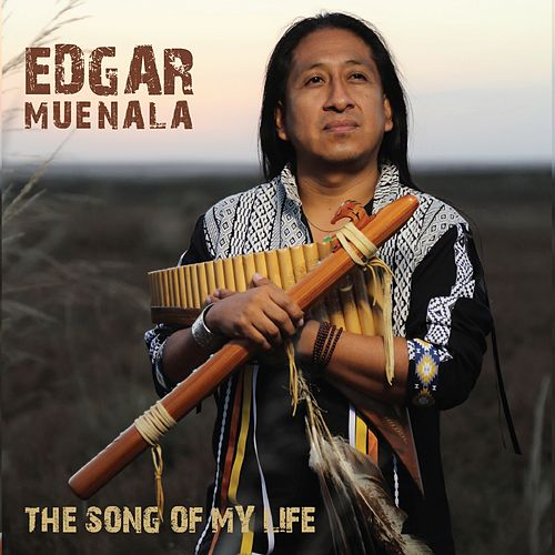 The Song of My Life by Edgar Muenala