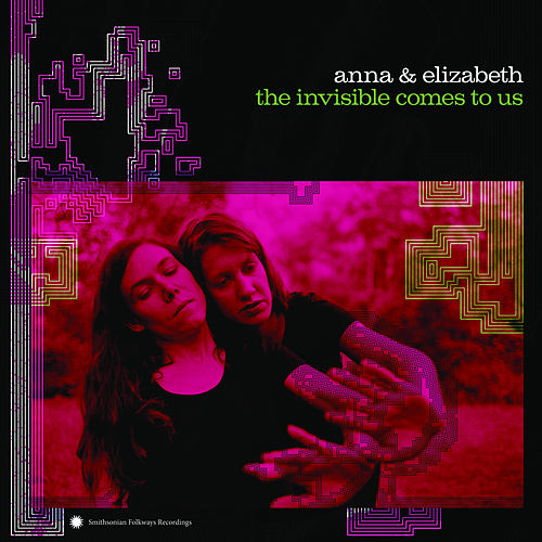 The Invisible Comes to Us by Anna & Elizabeth