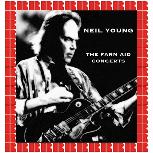 The Farm Aid Concerts (Hd Remastered Edition) by Neil Young