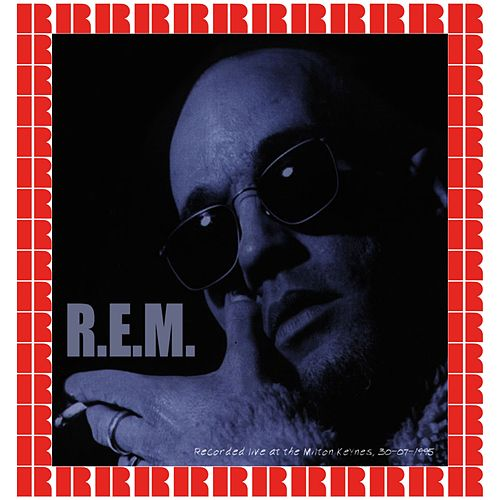 Milton Keynes Bowl, London, July 30th, 1995 (Hd Remastered Edition) by R.E.M.