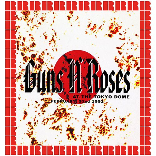 Tokyo Dome, Japan, February 22nd, 1992 (Hd Remastered Edition) by Guns N' Roses