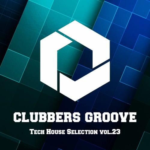 Clubbers Groove : Tech House Selection Vol.23 de Various Artists