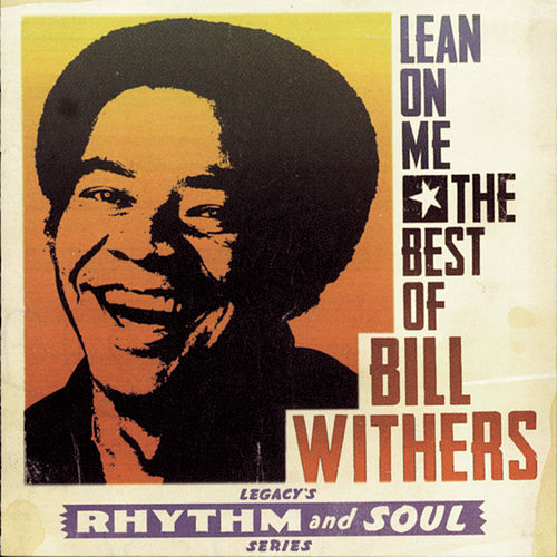 Lean on Me: The Best of Bill Withers by Bill Withers