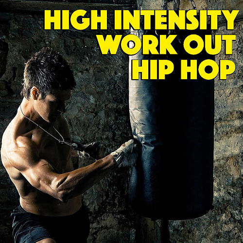 High Intensity Work Out Hip Hop de Various Artists